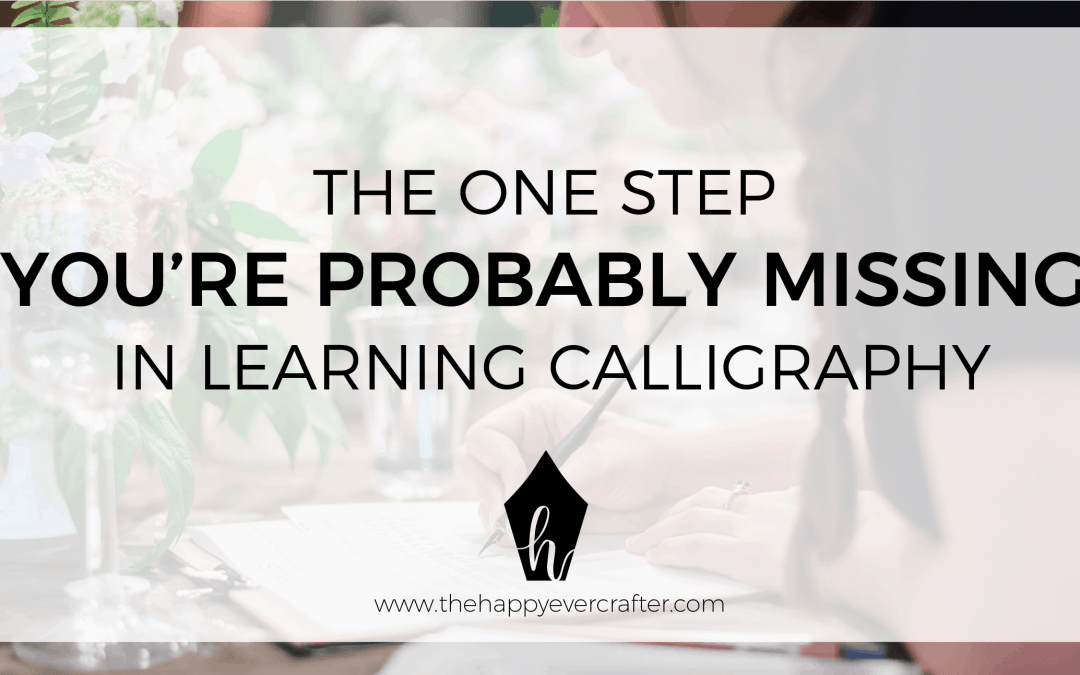 The One Step You're Probably Missing In Learning Calligraphy