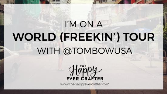 @thehappyevercrafter x @tombowusa WORLD FRIGGIN' TOUR!