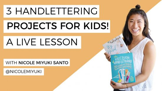 Three Hand Lettering Projects for Kids with Nicole Miyuki Santo
