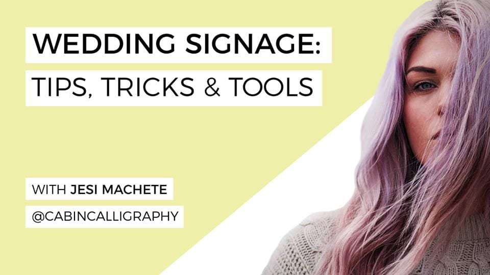 Wedding Signage: Tips, Tricks and Tools with Jesi Machete