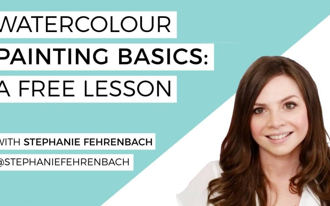 Watercolour Painting Basics: A Free Lesson!