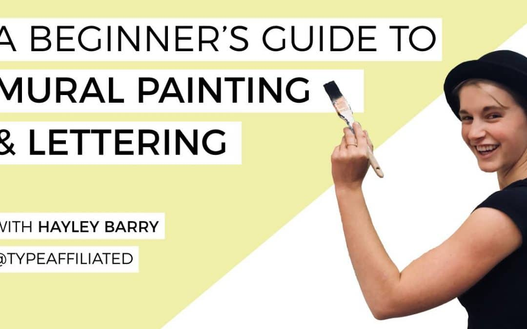 A Beginner's Guide to Mural Painting & Lettering