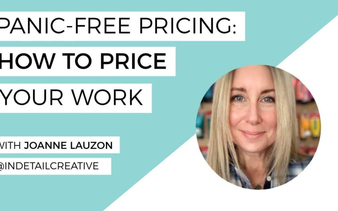 Panic-Free Pricing: How To Price Your Work