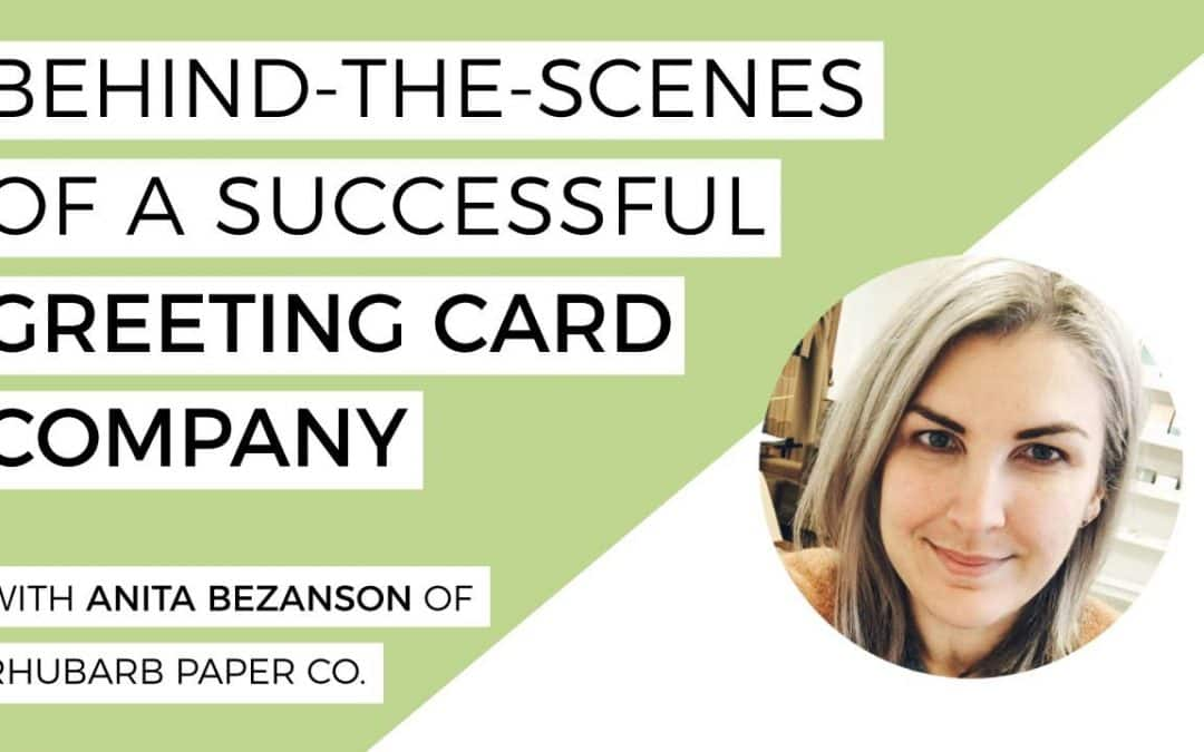 Behind-The-Scenes of a Successful Greeting Card Company