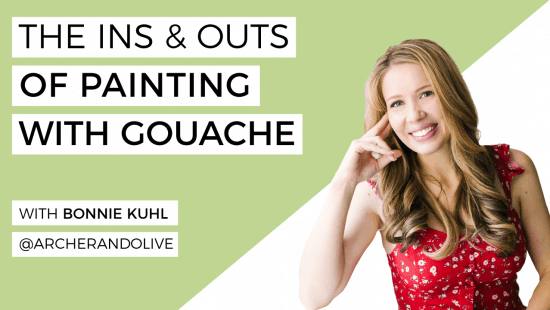 The Ins and Outs of Painting with Gouache