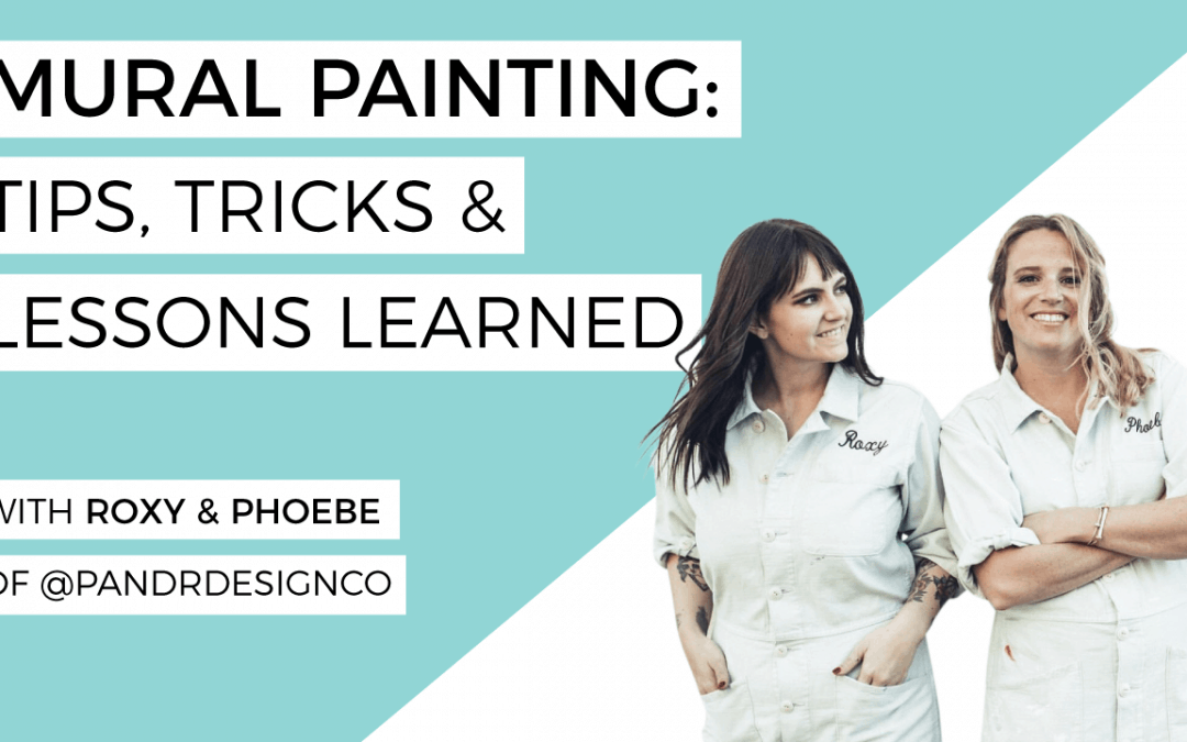 Mural Painting: Tips, Tricks & Lessons Learned