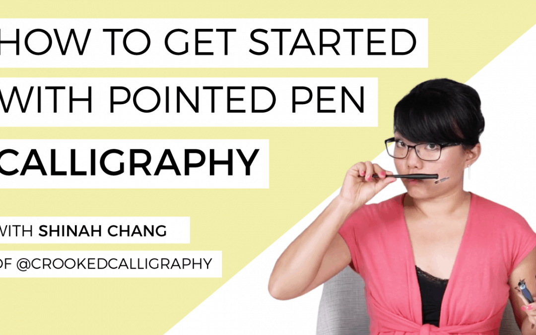 How To Get Started With Pointed Pen Calligraphy
