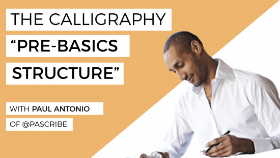 "The Calligraphy ""Pre-Basics Structure"" with Paul Antonio"
