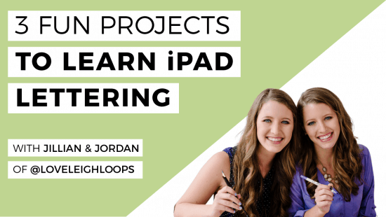 Three Fun Projects To Learn iPad Lettering