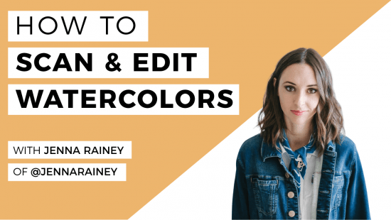 How To Scan & Edit Your Watercolour Artwork with Jenna Rainey