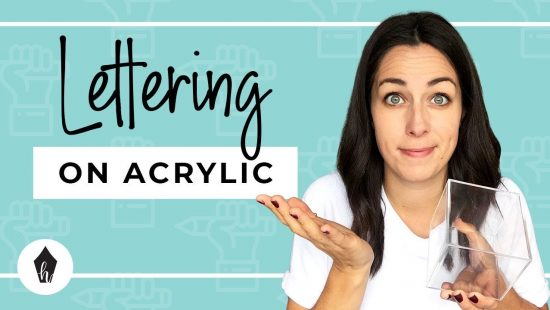 What To Use (And Not Use) When You're Doing Lettering On Acrylic!