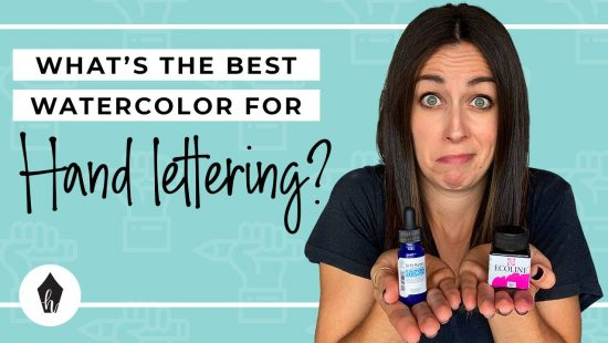 What's the Best Watercolour for Hand Lettering?