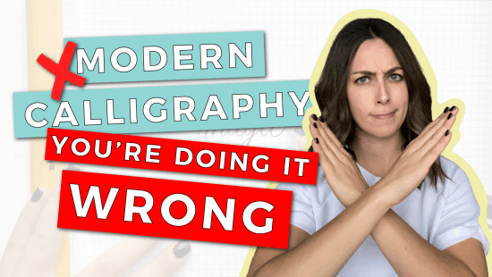 Modern Calligraphy: You're Doing It Wrong