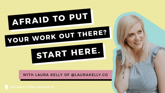 Afraid To Put Your Work Out Into The World? Start Here.