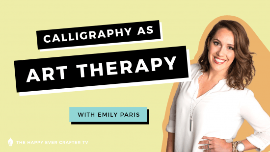 Art Therapy (And Why Calligraphy IS Therapy) with Emily Paris